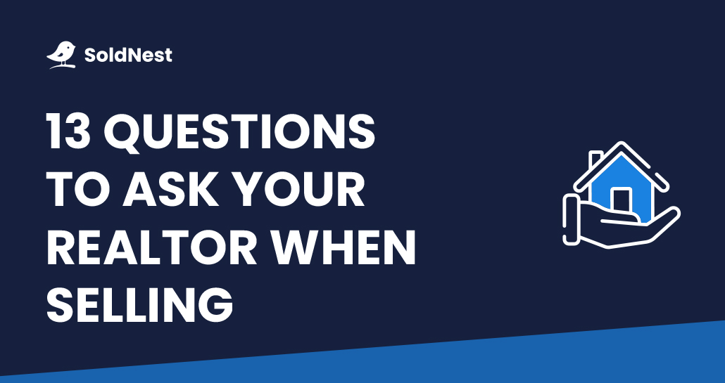 Questions to ask a realtor when selling a house